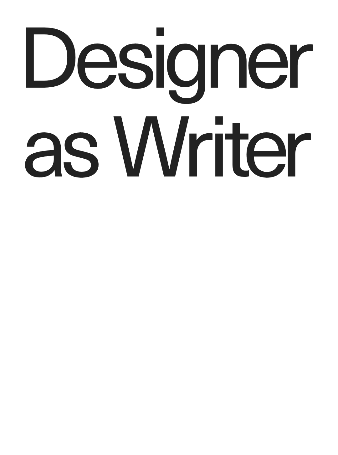 Designer as writer: shared principles